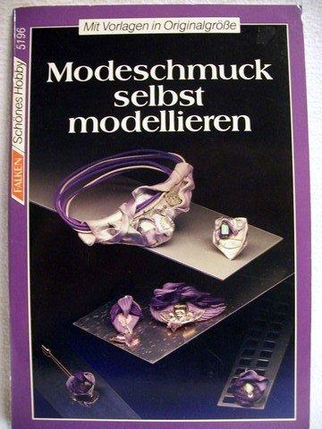 Modeschmuck : selbst modellieren.