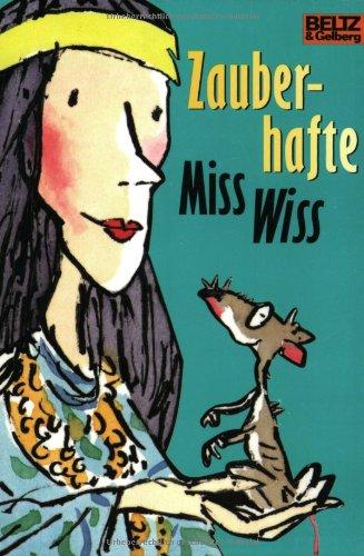 Zauberhafte Miss Wiss. Aus dem Engl. von Anu Stohner Dt. Erstausg.