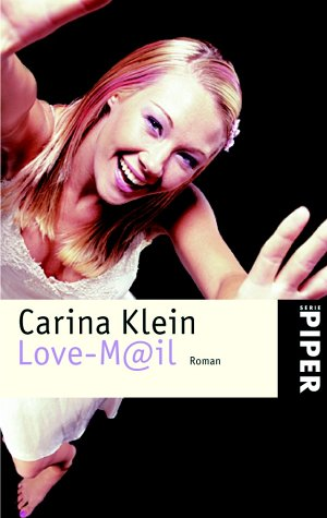 [Love-Mail] ; Love-M_372il : Roman. Orig.-Ausg.