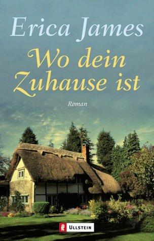 Wo dein Zuhause ist : Roman. Aus dem Engl. von Ulrike Bischoff