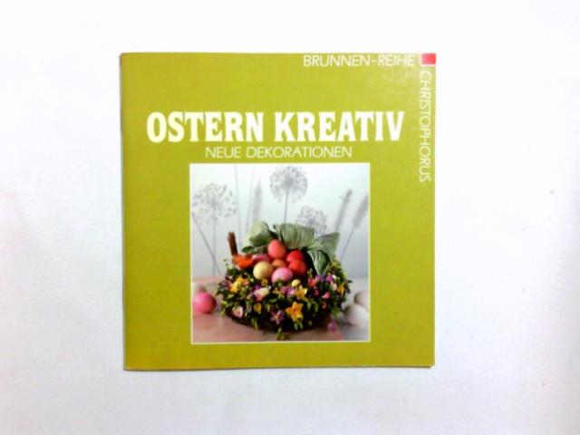 Ostern kreativ : neue Dekorationen. Franziska Naumann 2. Aufl.