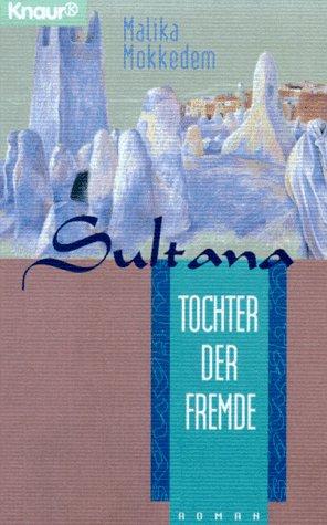 Sultana. Aus dem Franz. von Eliane Hagedorn und Bettina Runge Dt. Erstausg.