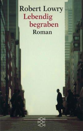 Lebendig begraben : Roman. Aus dem Amerikan. von Carl Weissner / Fischer ; 13746