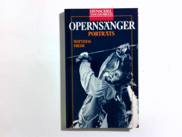 Opernsänger : Porträts. Henschel Taschenbuch ; 11 1. Aufl.