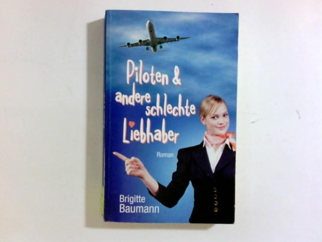 Piloten & andere schlechte Liebhaber : [Roman]. Genehmigte Sonderausg.