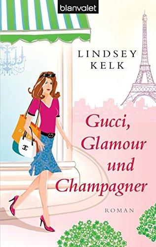 Gucci, Glamour und Champagner : Roman. Aus dem Engl. von Elfriede Peschel / Blanvalet ; 38017 Dt. Erstausg., 1. Aufl.