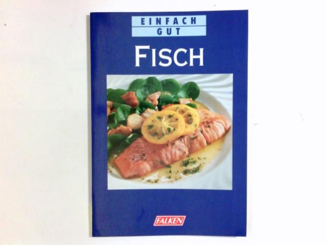 Fisch. Silke Koch (Hrsg.) / Einfach gut Überarb. Ausg.