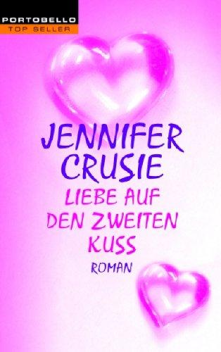 Liebe auf den zweiten Kuss : Roman. Aus dem Amerikan. von Inez Meyer / Goldmann ; 55472 : Portobello : Top-Seller Einmalige Sonderausg.