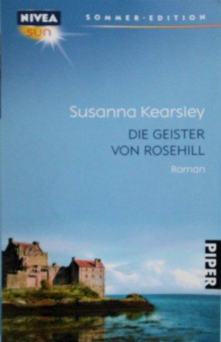 Die Geister von Rosehill : Roman. Aus dem Engl. von Karin Diemerling / Piper ; 7234 : Nivea-sun-Sommer-Edition Taschenbuchsonderausg.