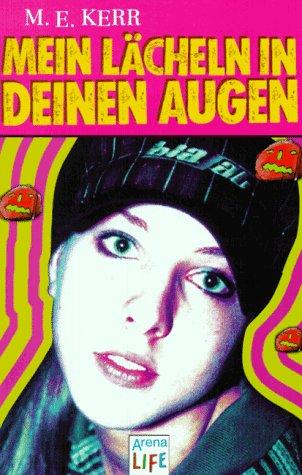 Mein Lächeln in deinen Augen. M. E. Kerr. Aus dem Amerikan. von Ulla Neckenauer / Arena-Taschenbuch ; Bd. 2575; Arena life Dt. Erstausg., 1. Aufl.