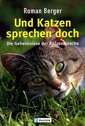 Und Katzen sprechen doch: Die Geheimnisse der Katzensprache