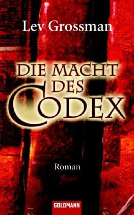 Die Macht des Codex. Aus dem Amerikan. von Andreas Jäger / Goldmann ; 46063 Dt. Erstausg., 1. Aufl.