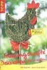 Frühlingshafte Dekoideen für draußen : Holzfiguren, Gestecke & mehr. Topp : Basteln 1. Aufl.