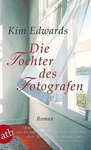 Die Tochter des Fotografen : Roman. Aus dem Amerikan. von Silke Haupt und Eric Pütz / Aufbau-Taschenbücher ; 2444 1. Aufl.