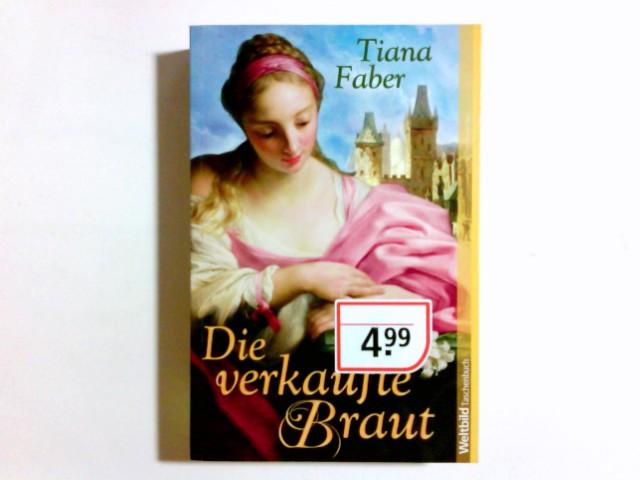 Die verkaufte Braut : Roman. Weltbild-Taschenbuch