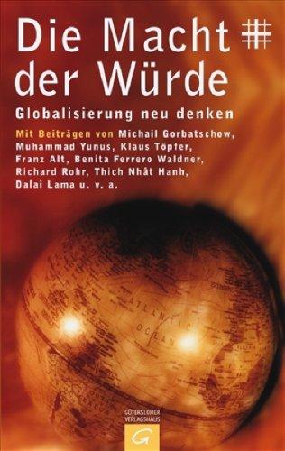 Die Macht der Würde : Globalisierung neu denken. im Auftr. des Deutschen Evangelischen Kirchentages hrsg. von Christoph Quarch ... [Mit Beitr. von Michail Gorbatschow ...] 1. Aufl.