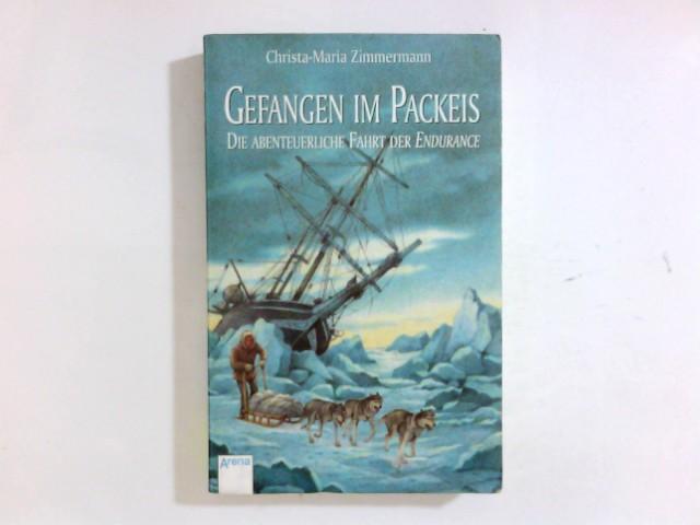 Gefangen im Packeis : die abenteuerliche Fahrt der Endurance. Arena-Taschenbuch ; Bd. 2177 1. Aufl.