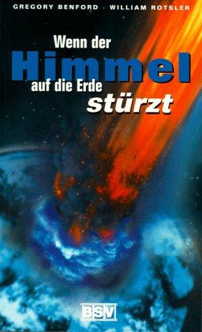 Wenn der Himmel auf die Erde stürzt. ; William Rotsler. [Aus dem Amerikan. von Karl H. Schulz] 1. Aufl.
