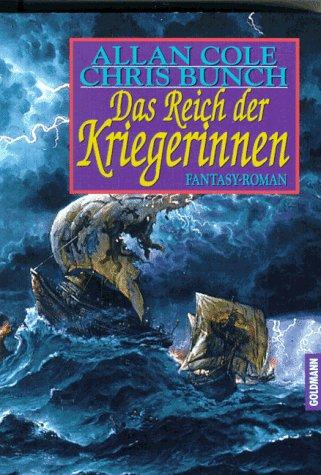 Das Reich der Kriegerinnen : Fantasy-Roman. ; Chris Bunch. Aus dem Amerikan. von Jörn Ingwersen / Goldmann ; 24609