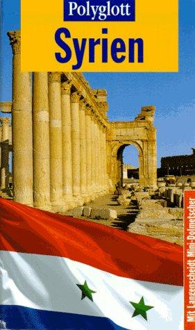 Syrien : [mit Langenscheidt-Mini-Dolmetscher]. Ralph R. Braun / Polyglott-Reiseführer ; 948 1. Aufl.