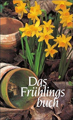 Das Frühlingsbuch : Gedichte u. Prosa. hrsg. von Hans Bender u. Nikolaus Wolters / Insel-Taschenbuch ; 914 1. Aufl.