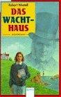 Westall, Robert: Das Wachthaus. Aus dem Engl. von Cornelia Krutz-Arnold / Arena-Taschenbuch ; Bd. 1868 1. Aufl.