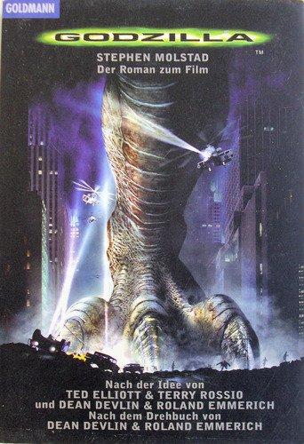 Godzilla : das Buch zum Film  ; nach einer Idee von Ted Elliott & Terry Rossio und Dean Devlin & Roland Emmerich ; nach dem Drehbuch von Dean Devlin & Roland Emmerich. Aus dem Amerikan. von Horst Friedrichs / Goldmann ; 44213 Dt. Erstveröff.