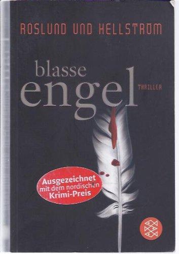 Blasse Engel : Thriller. und Börge Hellström. Aus dem Schwed. von Gabriele Haefs / Fischer ; 16567 Dt. Erstausg.