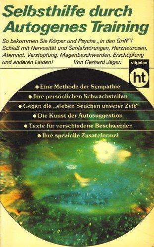 Selbsthilfe durch autogenes Training. von / Humboldt-Taschenbuch ; 466 : Praktische Ratgeber
