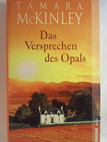 Das Versprechen des Opals : Roman. Aus dem austral. Engl. von Rainer Schmidt / Weltbild-Reader
