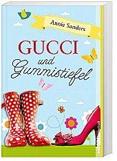 Gucci und Gummistiefel : Roman. Aus dem Engl. von Sabine Maier-Längsfeld / Weltbild-Taschenbuch