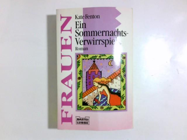 Ein Sommernachts-Verwirrspiel : [Roman]. Aus dem Engl. von Christa Schuenke / Bastei-Lübbe-Taschenbuch ; Bd. 16151 : Frauen