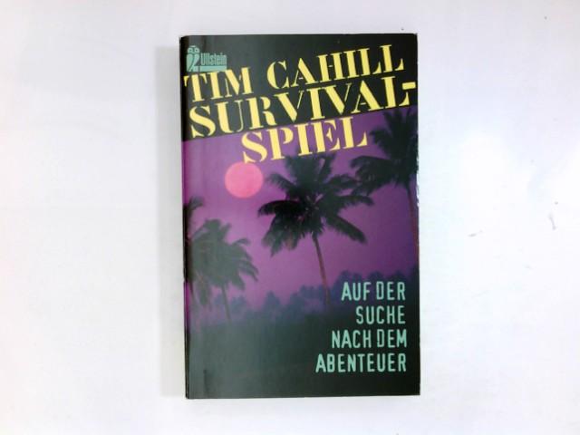 Survival-Spiel : auf der Suche nach dem Abenteuer. [Aus dem Amerikan. von Rainer Schmidt] / Ullstein ; Nr. 23163 Dt. Erstausg.