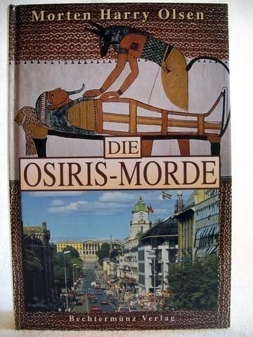 Die Osiris-Morde : Krimi. Aus dem Norweg. von Dagmar Lendt