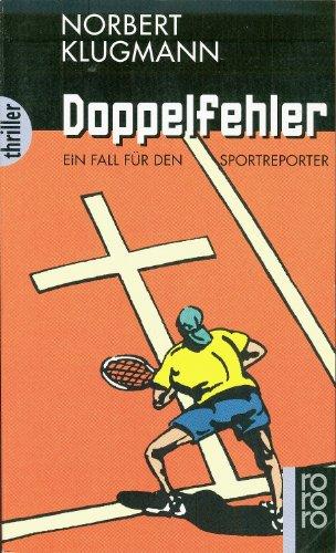 Doppelfehler : ein Fall für den Sportreporter. Rororo ; 3228 : rororo-Thriller Orig.-Ausg.