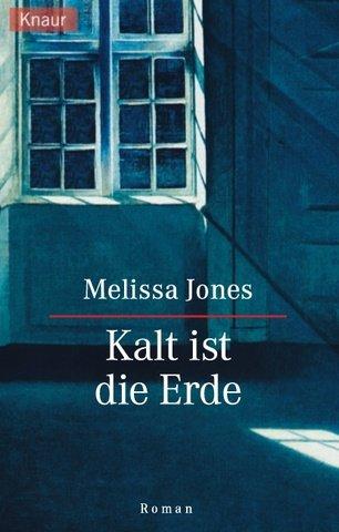 Kalt ist die Erde : Roman. Aus dem Engl. von Lore Straßl / Knaur ; 61843 Vollst. Taschenbuchausg.