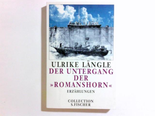 """Der Untergang der """"Romanshorn"""" : Erzählungen. Collection S. Fischer ; Bd. 80; Fischer ; 2380 Orig.-Ausg."""