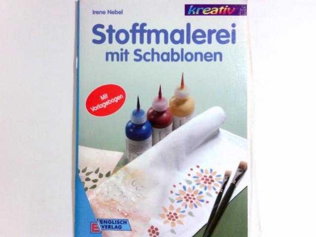 Stoffmalerei mit Schablonen : [mit Vorlagebogen]. Kreativ