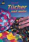 Tücher und mehr : neue experimentelle Seidenmaltechniken ; vielfältige Ideen, Tücher zu binden ; [Schritt für Schritt erklärt]. Sabine Riedl / Topp 1. Aufl.
