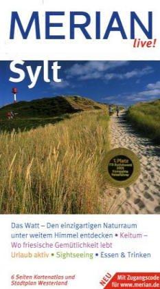 Sylt : [Sylt entdecken und erleben ; Merian-Top-Ten, Sehenswertes, Orte und Strände von A - Z, Merian-Tips]. Merian live! 1. Aufl.