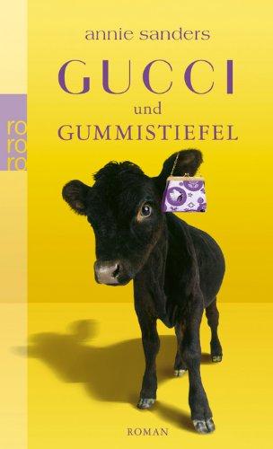 Gucci und Gummistiefel : Roman. Dt. von Sabine Maier-Längsfeld / Rororo ; 23942