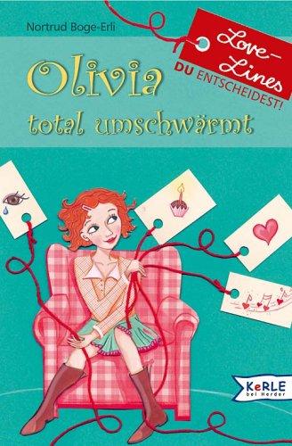 Olivia - total umschwärmt. Chris Boge. Mit Ill. von Annabelle von Sperber / Love lines