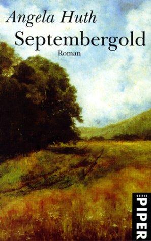Septembergold : Roman. Aus dem Engl. von Renate Zeschitz / Piper ; 6012 Taschenbuchsonderausg.