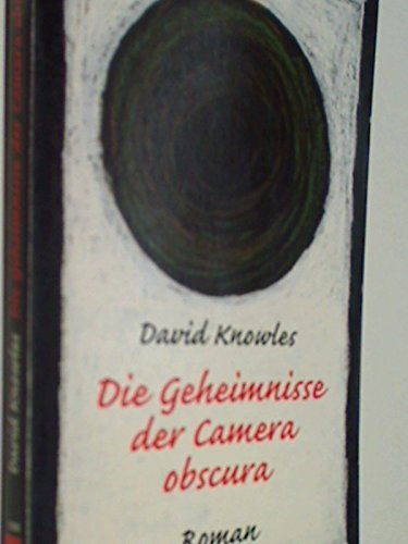 Die Geheimnisse der Camera obscura : Roman. Aus dem Amerikan. von Sabine Dörlemann / Heyne-Bücher / 1 / Heyne allgemeine Reihe ; Nr. 9948