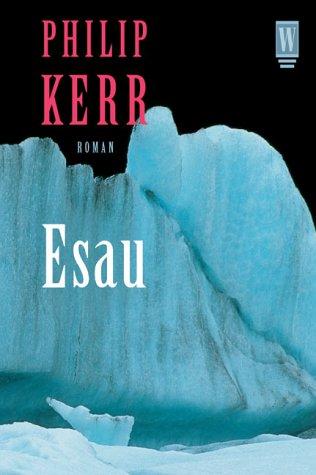 Esau : Roman. Dt. von Peter Weber-Schäfer / Wunderlich-Taschenbuch ; 26379 Neuausg.