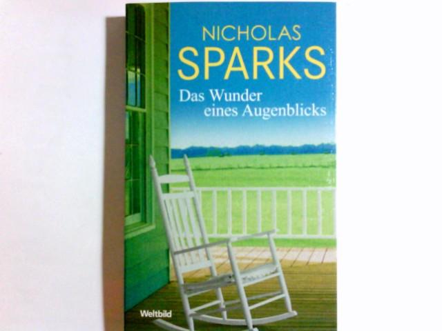 Sparks, Nicholas: Das Wunder eines Augenblicks : Roman. Aus dem Amerikan. von Adelheid Zöfel