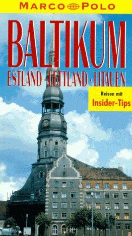 Baltikum : Estland, Lettland, Litauen: Reiseführer mit Insider-Tips. diesen Führer schrieb / Marco Polo 1. Aufl.