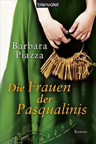 Die Frauen der Pasqualinis : Roman. Blanvalet ; 37361 Taschenbuchausg., 1. Aufl.