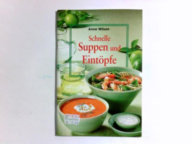Schnelle Suppen und Eintöpfe