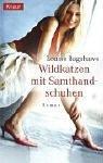 Wildkatzen mit Samthandschuhen : Roman. Aus dem Engl. von Gabriele Fröba / Knaur ; 62550 Vollst. Taschenbuchausg.